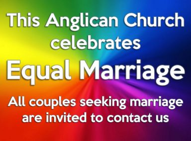 This Anglican Church celebrates Equal Marriage. All couples seeking marriages are invited to contact us.